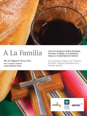 A La Familia: A Conversation About Our Families, the Bible, Sexual Orientation and Gender Identity